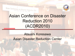 Asian Conference on Disaster Reduction 2010 (ACDR2010)