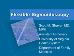 Flexible Sigmoidoscopy - Faculty Web Sites at the