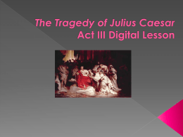 The Tragedy of Julius Caesar Act III Digital Lesson