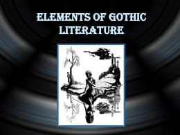 Elements of Gothic Literature - mrcanare | GRADES = https