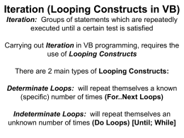 Iteration (Looping Constructs in VB) Iteration: Groups of