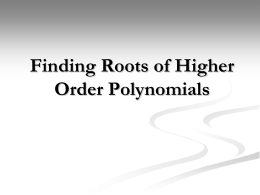 Finding Roots of Higher Order Polynomials