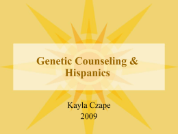 Hispanics in the US - Genetic Counseling Cultural