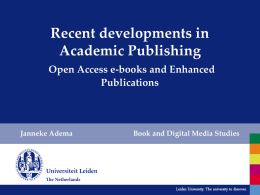 Recent developments in Academic Publishing Open Access e