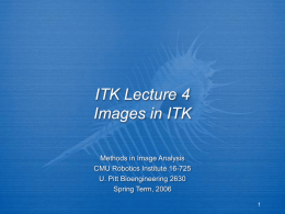 ITK Lecture 2 Images in ITK