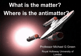 What is matter? - WebHome < PP/Public < RHUL Physics