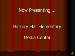 Now Presenting…. Hickory Flat Elementary Media Center