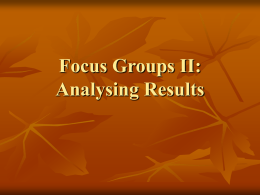 Focus Groups II: Analysing Results