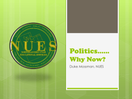 Politics.…..Why Now? - Northeastern Utah Educational