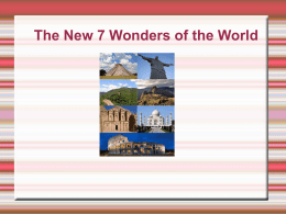 The New 7 Wonders of the World By:Nury Andhavarapu