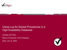 Using Lua for Stored Procedures in a High Availability
