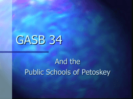 What is GASB 34 - Petoskey High School