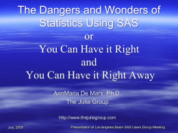 The Dangers and Wonders of Statistics Using SAS
