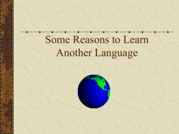 Some Reasons to Learn a Foreign Language