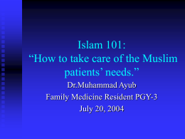 "Islam 101 : ""How to take care of the muslim patients' needs."""