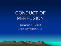 CONDUCT OF PERFUSION - cardiac anesthesia basics