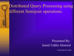 Distributed Query Processing using different Semijoin