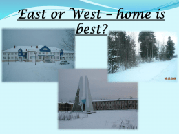 East or West – home is best?