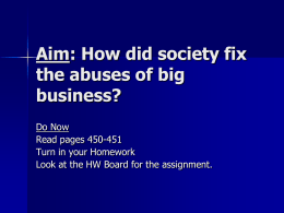 Aim: How did society fix the abuses of big business?