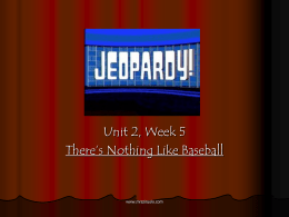 Week 5: There's Nothing Like Baseball jeopardy