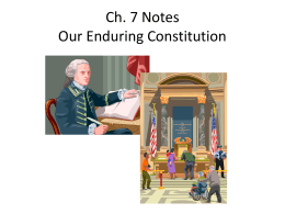 Ch. 7 Notes Our Enduring Constitution