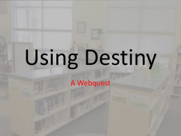 Using Destiny - Beacon Heights Elementary School