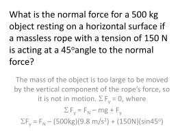 What is the normal force for a 500 kg object resting on a