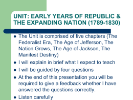 UNIT: EARLY YEARS OF REPUBLIC & THE EXPANDING NATION (1789