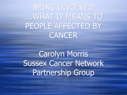 BEING INVOLVED ….WHAT IT MEANS TO PEOPLE AFFECTED …