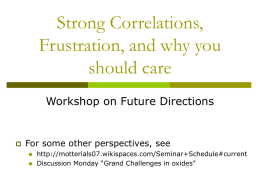 Strong Correlations, Frustration, and why you should care