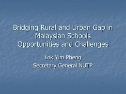 Bridging Rural and Urban Gap in Malaysia Schools