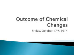 Outcome of Chemical Changes