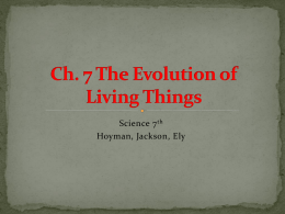 Ch. 7 The Evolution of Living Things