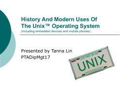 History and modern uses of the Unix ™ Operating System
