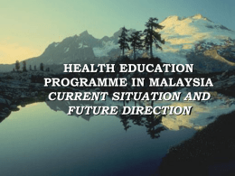 HEALTH EDUCATION PROGRAMME IN MALAYSIA CURRENT …