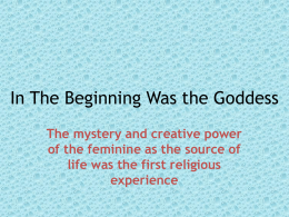 In The Beginning Was the Goddess