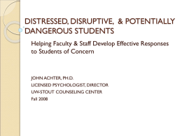 distressed, disruptive, and potentially dangerous students