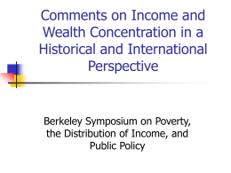 Comments on Income and Wealth Concentration in a