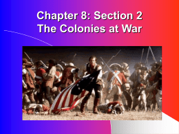Chapter 8: Section 2 The Colonies at War