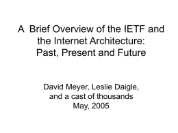 Overview of the Internet Architecture, Past, Present, and