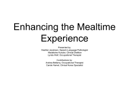 Enhancing the Mealtime Experience SWALLOWING