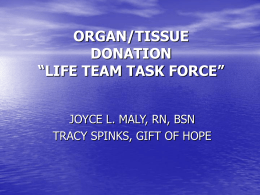 "ORGAN/TISSUE DONATION ""LIFE TEAM TASK FORCE"""
