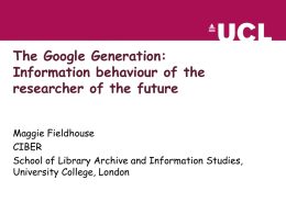 The Google Generation: Information behaviour of the