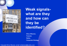 Weak signals- hints about the future