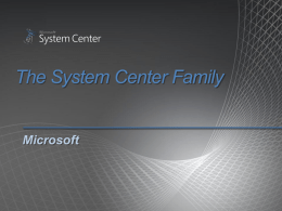 The System Center Family