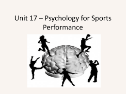 Unit 17 – Psychology for Sports Performance