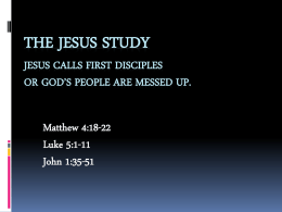 The Jesus Study Jesus calls first disciples or God's