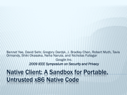 Native Client: A Sandbox for Portable, Untrusted x86