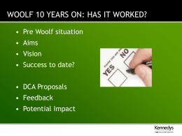 WOOLF 10 YEARS ON: HAS IT WORKED?