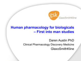 First Time in Human Trials An industry perspective